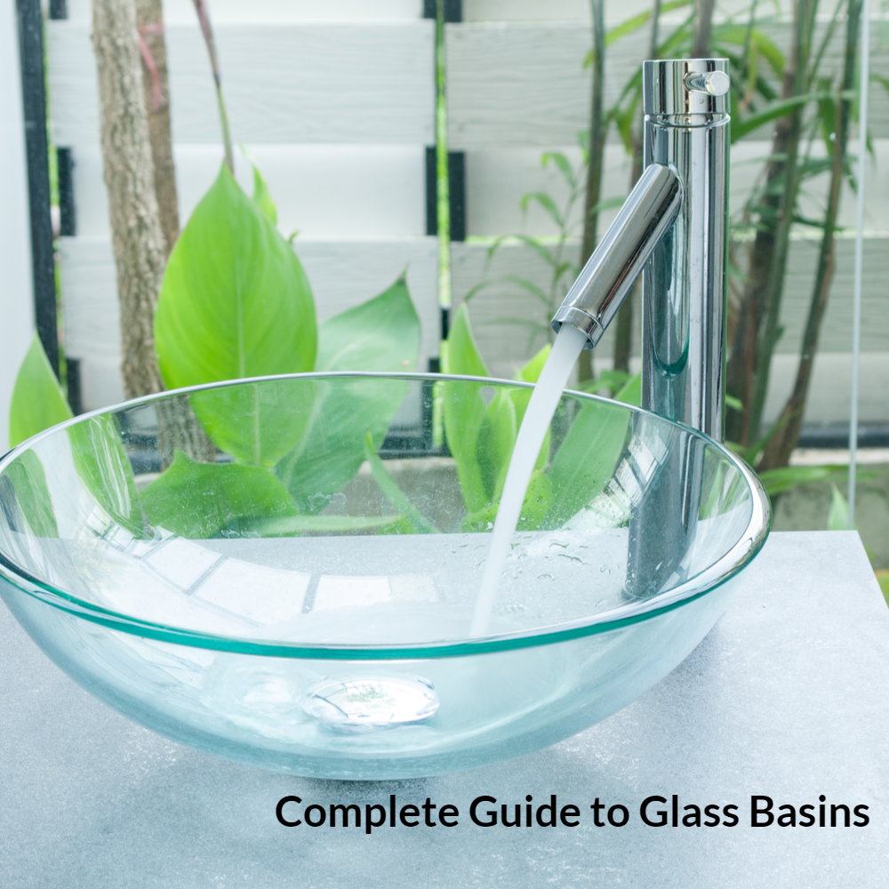 Complete Guide to Glass Bathroom Basins