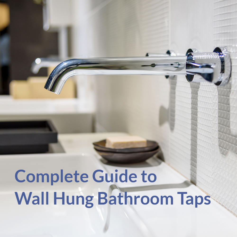 Complete Guide to Wall Hung Bathroom Taps
