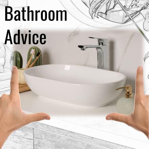 Bathroom Advice